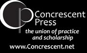 Concrescent Press -- The union of practice and scholarship.