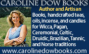 Caroline Dow Books -- Wicca, Celtic, Druidic, Brazillian and Norse traditions.