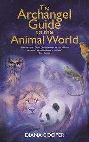 """The Archangel Guide to the Animal World"" by Diana Cooper"