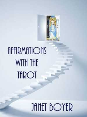 Affirmations with the Tarot - Using the Power of Imagery and Symbols to Create the Life You Want