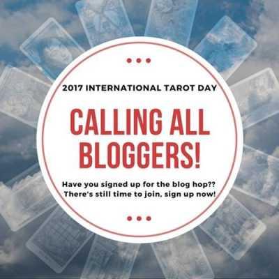 Calling All Tarot Bloggers! - 2017 International Tarot Day Blog Hop