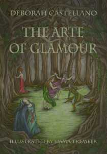 An Except from the New Book, The Arte of Glamoury by Deborah Castellano