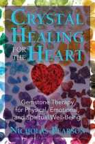 Book Review: Crystal Healing for the Heart: Gemstone Therapy for Physical, Emotional, and Spiritual Well-Being by Nicholas Pearson