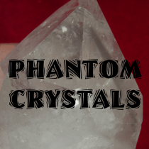 PHANTOM CRYSTALS: Access Past Lives, Embody Patience