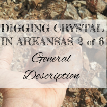DIGGING QUARTZ CRYSTAL IN ARKANSAS 2 of 6: General Description