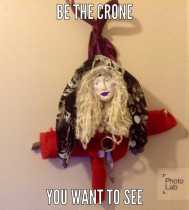 Be the Crone You Want to See
