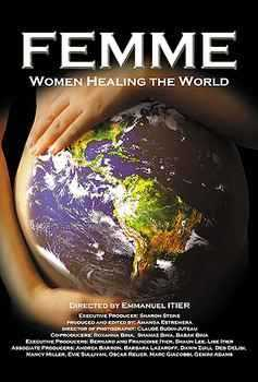 Femme: Women Healing the World...The We and the Us, Not the I and Me