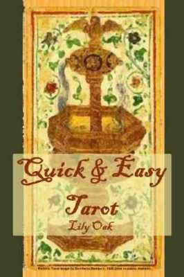 Quick & Easy Tarot, by Lily Oak