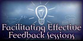 Facilitating an Effective Feedback Session: Part 1