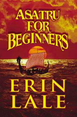 Early Net Experiences Part 2: The Writing of Asatru For Beginners