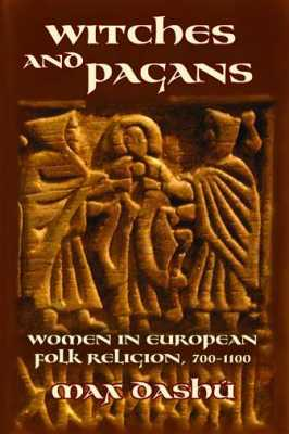 Weaving and Spinning Women: Witches and Pagans by Max Dashu: Reviewed by Carol P. Christ