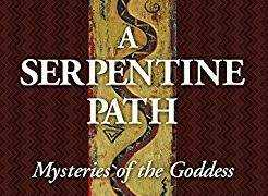 A Serpentine Path: Mysteries of the Goddess Is Published! by Carol P. Christ