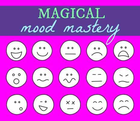 Magical Mood Mastery (Or Why Happy Doesn't Equal Good)