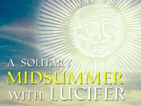 A Solitary Midsummer with Lucifer