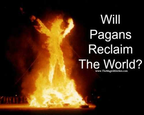 Will Pagans Reclaim The World?