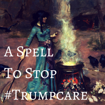 A Simple Spell to Stop TrumpCare