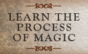 Learn the Process of Magic.