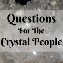 QUESTIONS FOR THE CRYSTAL PEOPLE: Can crystals be used to guide others without their consent?