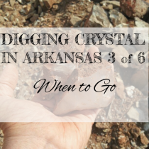 DIGGING QUARTZ CRYSTAL IN ARKANSAS 3 of 6: When To Go