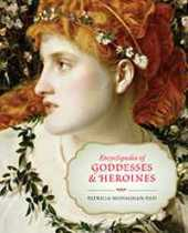 Resource Review: Patricia Monaghan's ENCYCLOPEDIA OF GODDESSESS AND HEROINES