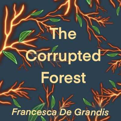 The Corrupted Forest