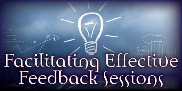 Facilitating an Effective Feedback Session: Part 2