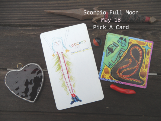 Pick A Card for the Scorpio Full Moon: REVEAL is within (Secret Solace)